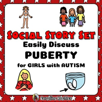 Social Story Set for Growing Up: Girls in Puberty (Autism, Aspergers)