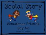 Social Story: Sometimes Friends Say No