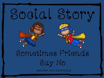 Social Story: Sometimes Friends Say No