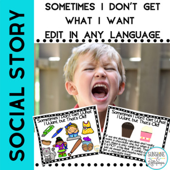 Social Story Sometimes I Don't Get What I Want Editable in Any Language