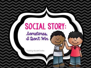 Social Story: Sometimes I Don't Win (black and white version)