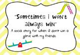 "Social Story: ""Sometimes I won't always win"""