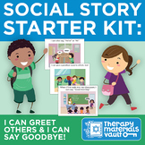 Social Story Starter Kit: I Can Greet Others & I Can Say Goodbye!