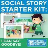 Social Story Starter Kit: I Can Say Goodbye!
