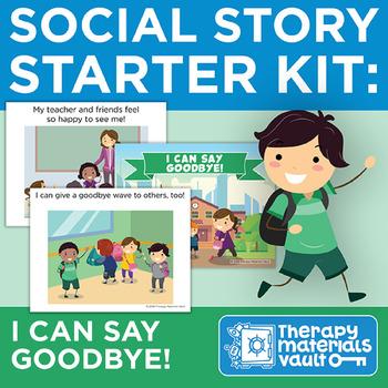 Saying Goodbye Social Story Worksheets & Teaching Resources