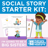 Social Story Starter Kit: I'm Going to be a Big Sister!
