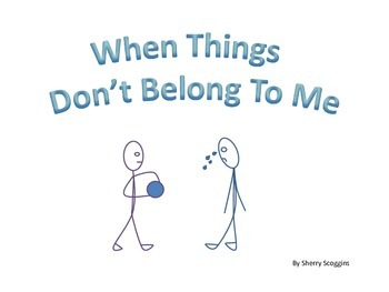 """Social Story - Stealing - """"When Things Don't Belong to Me"""""""