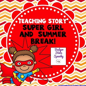 Social Story: Summer?  No school, Supergirl goes with the