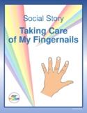 Social Story: Taking Care of My Fingernails