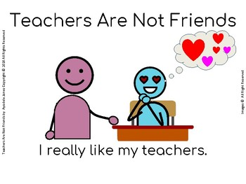 Teachers Are Not Friends. A Social Story for Autism, SpEd, and Early Elem.