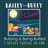 Social Story: Being a Bully or Being a Friend to the Bully - 3 stories in 1 unit