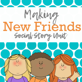 Social Story Unit: Making New Friends