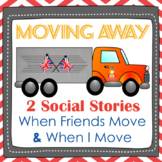 2 Social Stories in 1 Unit: Moving Away (When My Friends M