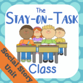 Social Story Unit: Staying on Task