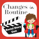 Social Story Unit: Changes in Routine - It's Different Today