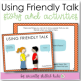 SOCIAL STORY SKILL BUILDER   Using Friendly Talk {For Elementary Age or Ability}