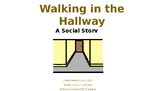 Social Story: Walking in the Hallway!