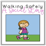 Social Story: Walking Safely [Community-Based Instruction and Field Trips]