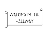 Social Story: Walking in the Hallway