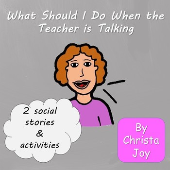 What to do When the Teacher is Talking Social Stories and activities