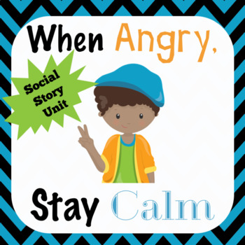 Social Story: When Angry, Stay Calm