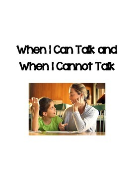 Social Story- When I Can Talk and When I Cannot Talk