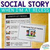 Social Story:  When I'm at recess