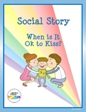 Social Story: When is It OK to Kiss?