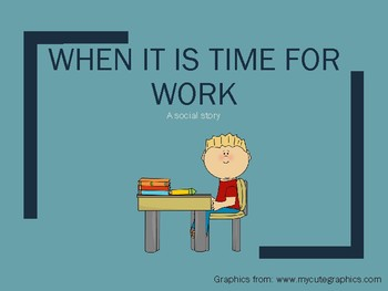 Social Story- When it is time for work