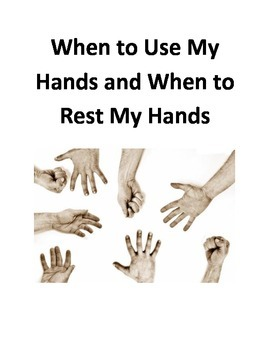 Social Story- When to Use My Hands and When to Rest My Hands