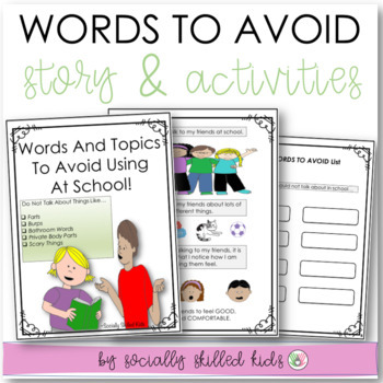 SOCIAL STORY/ACTIVITY: Words And Topics To Avoid Using At School