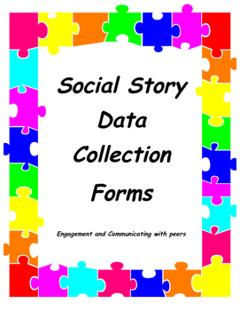 Social Story Data Forms for Engagement and Communication