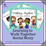 Social Story for Learning to Walk Together (special needs and autism)