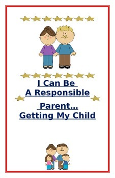 """Social Story for Parents- """"I Can Be A Responsible Parent-A"""