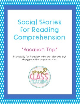 Social Story for Reading Comprehension: Vacation Trip