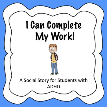 Social Story for Student With ADHD - Completing Classwork