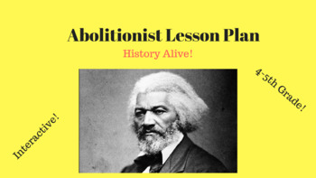 Social Studies - Abolitionist Lesson Plan (History Alive) 4th Grade