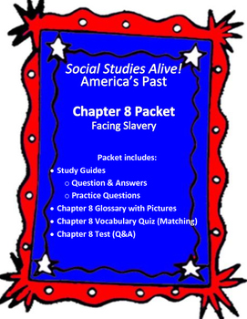 Social Studies Alive! America's Past  Chapter 8 Packet Facing Slavery