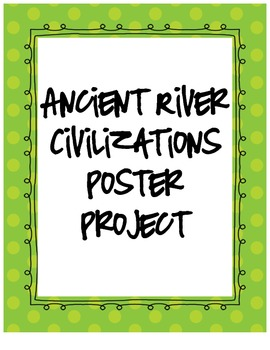 Social Studies Ancient River Valley Civilizations Poster Project