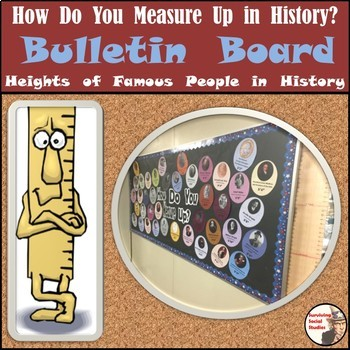 Social Studies Bulletin Board - How Do You Measure Up in History? - 40 People
