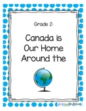 Social Studies - Canada is Our Home Around the World