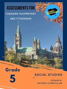 Social Studies - Canadian Government and Citizenship - Assessment Resources Gr.5