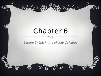 Social Studies Chapter 6 Middle Colonies Lesson 2 and 3 Powerpoint