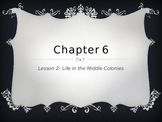 Social Studies Chapter 6 Middle Colonies Lesson 2 and 3 Po