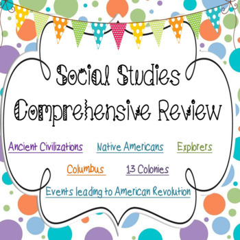 Social Studies Comprehensive Review (Ancient Civilization to Revolution)