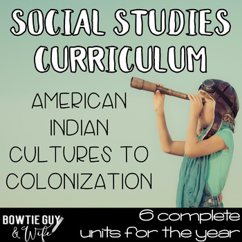 Social Studies Curriculum Bundle for Native American Indians to Colonization