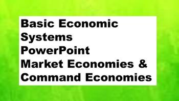 Social Studies Economics Basic Economic Systems PowerPoint