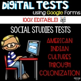 Social Studies Editable Tests Google Forms American Indians to 13 Colonies
