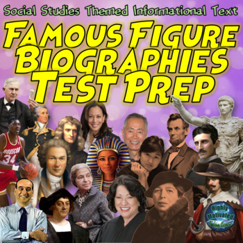 Social Studies Famous Figure Biography Informational Text Test Prep Bundle