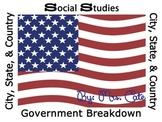 Social Studies Government Break Down